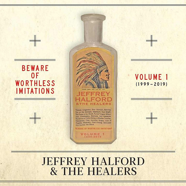 Jeffrey Halford & the Healers Beware of the worthless imitations Volume 1