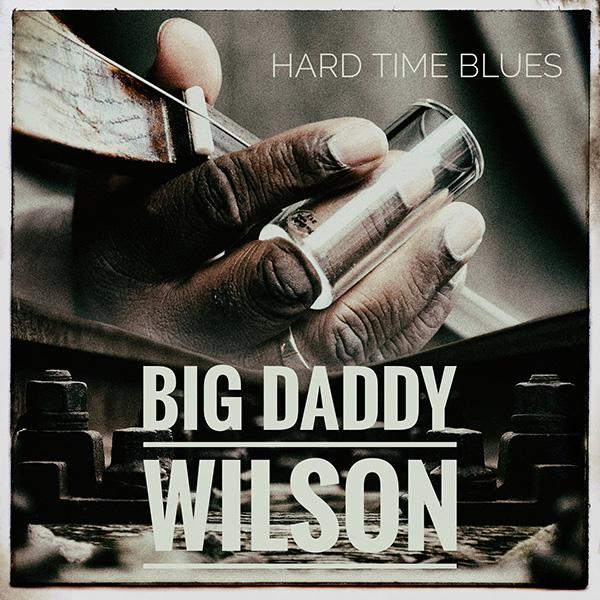 Big Daddy Wilson Hard time blues CD